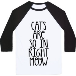 Cats Are So In Right Meow Baseball Tee from LookHUMAN