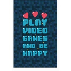 Play Video Games And Be Happy Poster from LookHUMAN