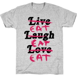Eat Eat Eat T-Shirt from LookHUMAN