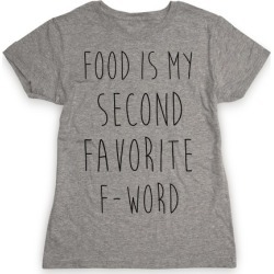Food Is My Second Favorite Food T-Shirt from LookHUMAN