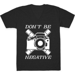 Don't Be Negative Camera V-Neck T-Shirt from LookHUMAN found on Bargain Bro Philippines from LookHUMAN for $27.99