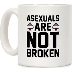 Asexuals Are Not Broken Mug from LookHUMAN