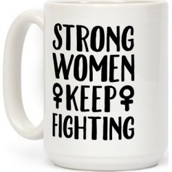Strong Women Keep Fighting White Print Mug from LookHUMAN