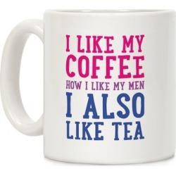 I Like My Coffee How I Like My Men, I Also Like Tea Mug from LookHUMAN