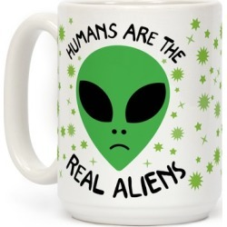 Humans Are The Real Aliens Mug from LookHUMAN