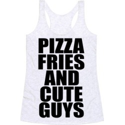 Pizza, Fries, and Cute Guys Racerback Tank from LookHUMAN