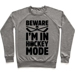 Beware I'm In Hockey Mode Pullover from LookHUMAN