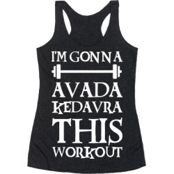 I'm Gonna Avada Kedavra This Workout Racerback Tank from LookHUMAN