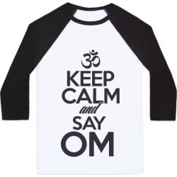 Keep Calm And Say OM Baseball Tee from LookHUMAN