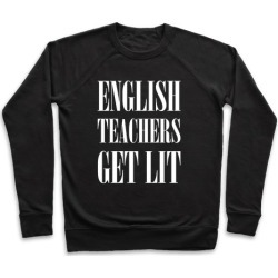 English Teachers Get Lit Pullover from LookHUMAN