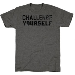 Challenge Yourself T-Shirt from LookHUMAN