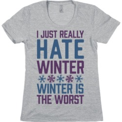 I Just Really Hate Winter, Winter Is The Worst T-Shirt from LookHUMAN