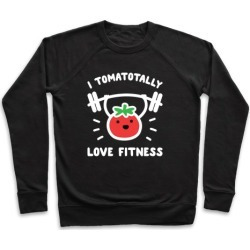 I Tomatotally Love Fitness Pullover from LookHUMAN