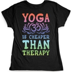 Yoga is Cheaper Than Therapy T-Shirt from LookHUMAN