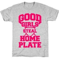 Good Girls Steal Home Plate T-Shirt from LookHUMAN