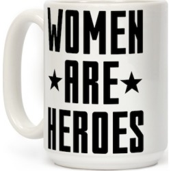 Women Are Heroes Mug from LookHUMAN