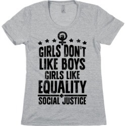 Girls Don't Like Boys Girls Like Equality And Social Justice T-Shirt from LookHUMAN