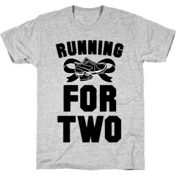 Running for Two T-Shirt from LookHUMAN