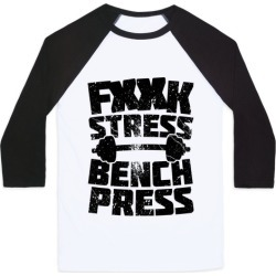 F*** Stress Bench Press (Censored) Baseball Tee from LookHUMAN
