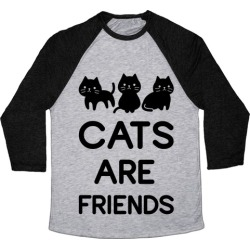 Cats are Friends Baseball Tee from LookHUMAN