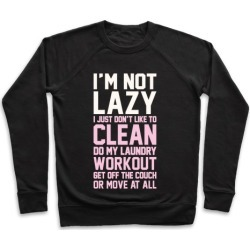 I'm Not Lazy Pullover from LookHUMAN
