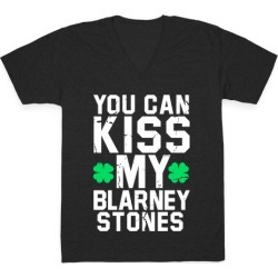 You Can Kiss My Blarney Stones V-Neck T-Shirt from LookHUMAN found on Bargain Bro Philippines from LookHUMAN for $27.99