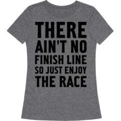 There Ain't No Finish Line T-Shirt from LookHUMAN