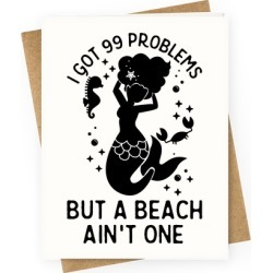 I Got 99 Problems But a Beach Ain't One Greeting Card from LookHUMAN found on Bargain Bro Philippines from LookHUMAN for $6.95