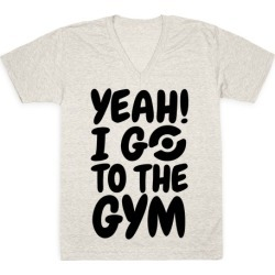 Yeah I Go To The Gym V-Neck T-Shirt from LookHUMAN