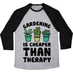 Gardening Is Cheaper Than Therapy Baseball Tee from LookHUMAN