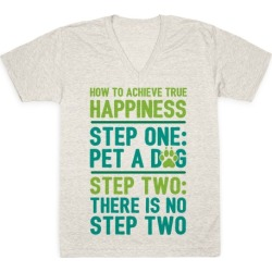 How To Achieve Happiness: Pet A Dog V-Neck T-Shirt from LookHUMAN