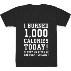 I Burned 1,000 Calories Today! V-Neck T-Shirt from LookHUMAN