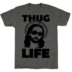 Thug Life Jesus T-Shirt from LookHUMAN