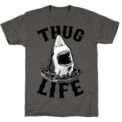 Thug Life Shark T-Shirt from LookHUMAN