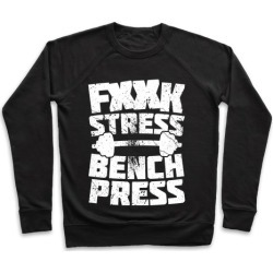 F*** Stress Bench Press (Censored) Pullover from LookHUMAN
