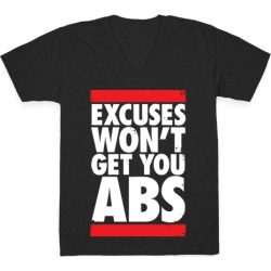 Excuses Won't Get You Abs V-Neck T-Shirt from LookHUMAN