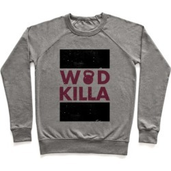 Crossfit Killa Pullover from LookHUMAN