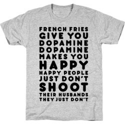 French Fries Give You Dopamine T-Shirt from LookHUMAN