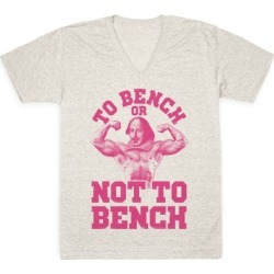 To Bench Or Not To Bench V-Neck T-Shirt from LookHUMAN