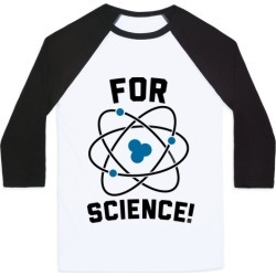 For Science Baseball Tee from LookHUMAN