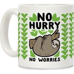 No Hurry, No Worries - Sloth Mug from LookHUMAN