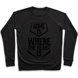 Home Is Where The Heart Is Pullover from LookHUMAN