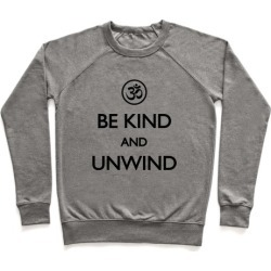 Be Kind And Unwind Pullover from LookHUMAN