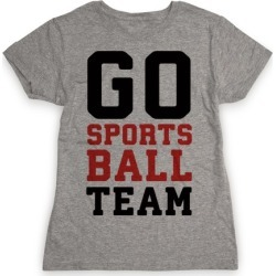 Go Sports Ball Team T-Shirt from LookHUMAN