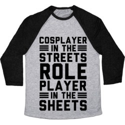 Cosplayer In The Streets. Role Player In The Sheets Baseball Tee from LookHUMAN