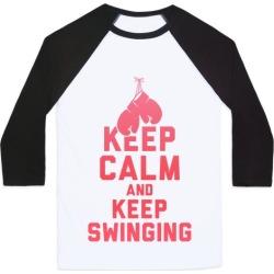Keep Calm and Keep Swinging Baseball Tee from LookHUMAN
