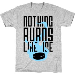 Nothing Burns Like Ice T-Shirt from LookHUMAN