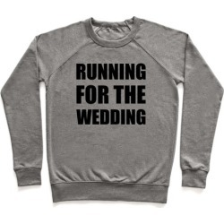 Running For The Wedding Pullover from LookHUMAN