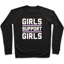 Girls Support Girls Pullover from LookHUMAN