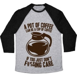 A Pot of Coffee Can Be a Cup of Coffee (Censored) Baseball Tee from LookHUMAN
